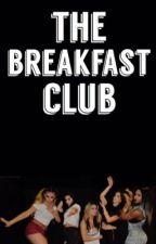 The Breakfast Club {Fifth Harmony} by Harmonized_Lovatic