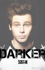 Darker (Luke Hemmings fanfic) by fivesosfan