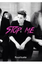 Stop Me (Brooklyn Beckham Fanfiction) by Fluuctuate