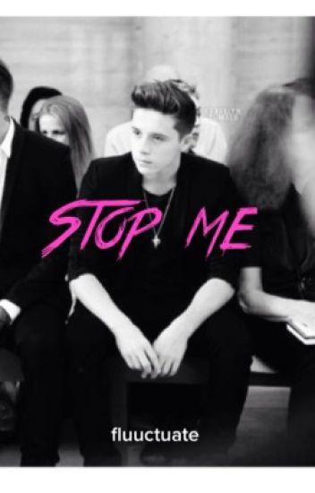 Stop Me (Brooklyn Beckham Fanfiction)