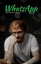 Whatsapp [Ed Sheeran] |EDITANDO| by ChiquinquiraRGQ
