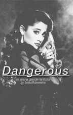 Dangerous by Beautifulawiana