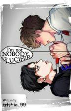 I'm not NOBODY, I'm LUCIFER by trishia_99
