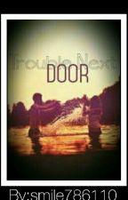 Trouble Next Door by smile786110