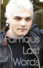 Famous last words (gerard way) by Brandnuuu