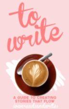To Write by iowareadsandwrites