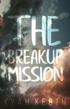 The Breakup Mission by Kuya_Kevz