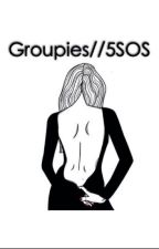 Groupies//5SOS by arvtlucas