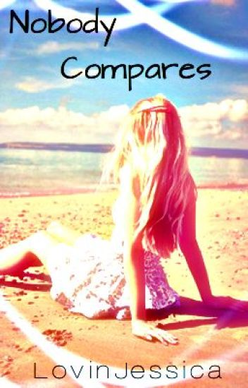 Nobody Compares *COMPLETED*