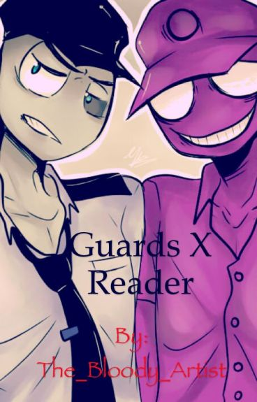 Guards x Reader