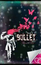 Bullet [BoyxBoy] - Book 1 of the Broken Series by breakingcreation