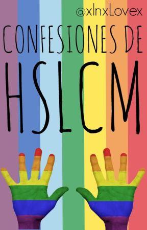 Confesiones de HSLCM by xInxLovex