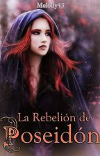 La Rebelión de Poseidón [Crónicas de Dioses II] by Melody43