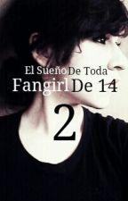 El Sueño de toda fangirl de 14 ~2da Temporada~ by Alexiandrer