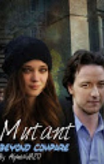 Mutant Beyond Compare (A Charles Xavier Fan Fiction)