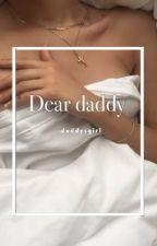 Dear Daddy - h.s by -daddysgirl