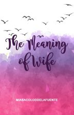 The Meaning of Wife (KimXi Fan Fiction) by MiaBacolodDelaFuente