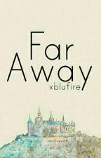 Far Away by xblufire