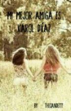 Mi mejor amiga es Karol Díaz [Willyrex y tu] by _Cranx_