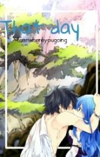 That day ~ A gruvia story by feariwhereyougoing