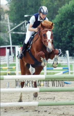 Whisper In The Wind (DO NOT READ, UNDER REVISION) by Crazymeg1