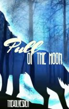 Pull of the Moon by TheWolvesDen