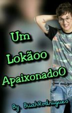 Um Lokãoo Apaixonado ♥ by biiahrodrigues00