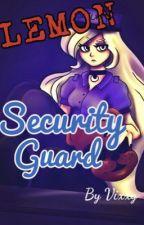 Lemon! Security guard (foxy x reader) by Vixxy_The_PirateFox