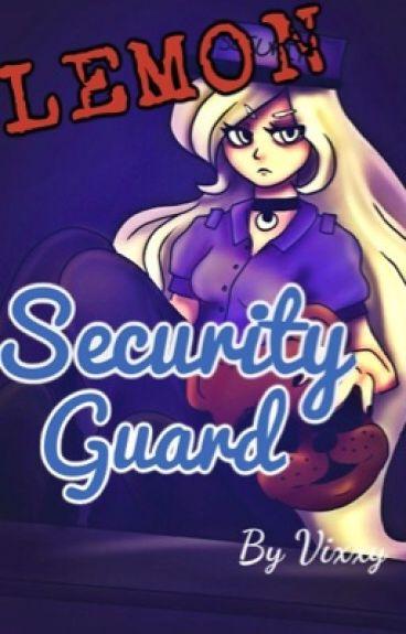 Lemon! Security guard (foxy x reader)