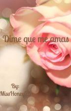 Dime que me amas   {yuri} by MissHoney25
