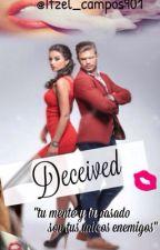Deceived (Pausa por que ando de viaje) by itzel_campos901