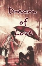 Dream of Love by maulidamk
