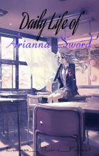 Daily Life of Arianna Sword by Endless_Thorn_Forest