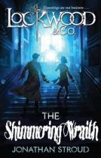The Shimmering Wraith (Lockwood and Co. Fanfic) by WriteMirage