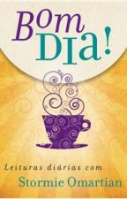 Bom Dia - Leituras diárias com Stormie Omartian {PAUSA} by AguiarGabriella