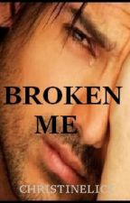 Broken Me by christinelicz