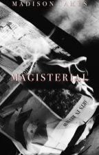Magisterial |HS| (Completed) by styles_sugar