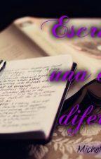 Escritos de una chica diferente. by MichelleRios5