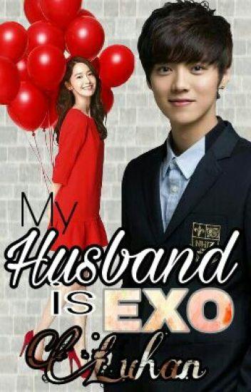 My Husband Is Exo Luhan  (Luyoon Fanfic)