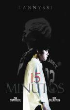 15 Minutos | CB. by Lannyssi