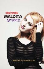 Certified Maldita Queen by iLoveShayne
