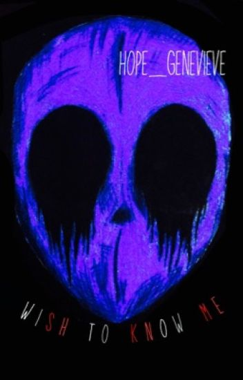 Wish to Know Me (Eyeless Jack Love Story)
