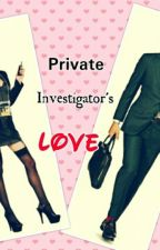 Private Investigator's Love by craziestamongtherest