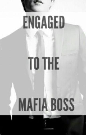 Engaged to the Mafia Boss