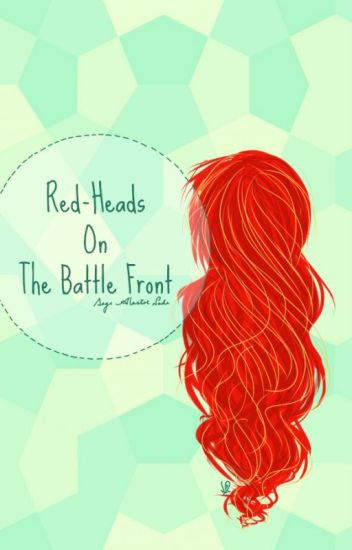 Red-Heads On The Battle Front