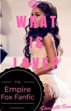What is Love?: Empire by Daniellelove_381