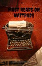 MUST READS ON WATTPAD!! by OpEn_SeSaMe