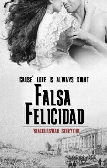 Falsa Felicidad [REVISI-REPOST]