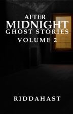 After Midnight Ghost Stories 2 by Riddahast