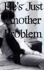 He's Just Another Problem by stitch33